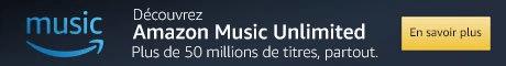 Téléchargez des millions de titres en illimité avec Amazon Music Unlimited